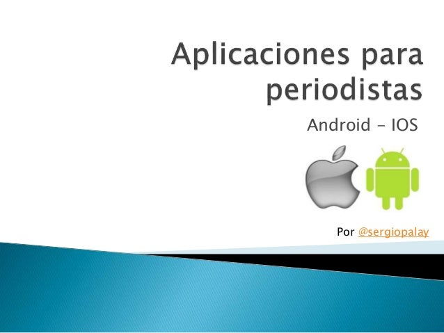 Android - IOS Por @sergiopalay