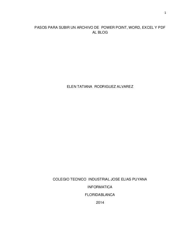 1 PASOS PARA SUBIR UN ARCHIVO DE POWER POINT, WORD, EXCEL Y PDF AL BLOG ELEN TATIANA RODRIGUEZ ALVAREZ COLEGIO TECNICO IND...