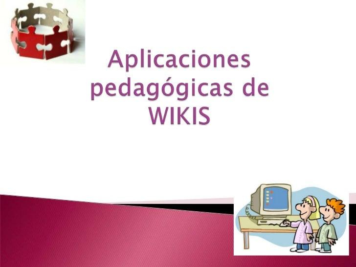 Aplicaciones pedagógicas de wikis