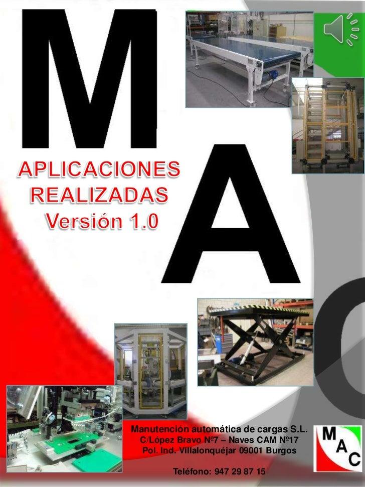 Manutención automática de cargas S.L. C/López Bravo Nº7 – Naves CAM Nº17 Pol. Ind. Villalonquéjar 09001 Burgos        Telé...