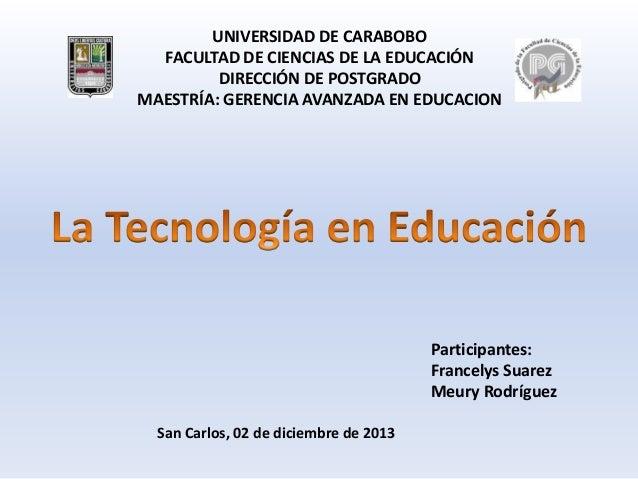 UNIVERSIDAD DE CARABOBO FACULTAD DE CIENCIAS DE LA EDUCACIÓN DIRECCIÓN DE POSTGRADO MAESTRÍA: GERENCIA AVANZADA EN EDUCACI...