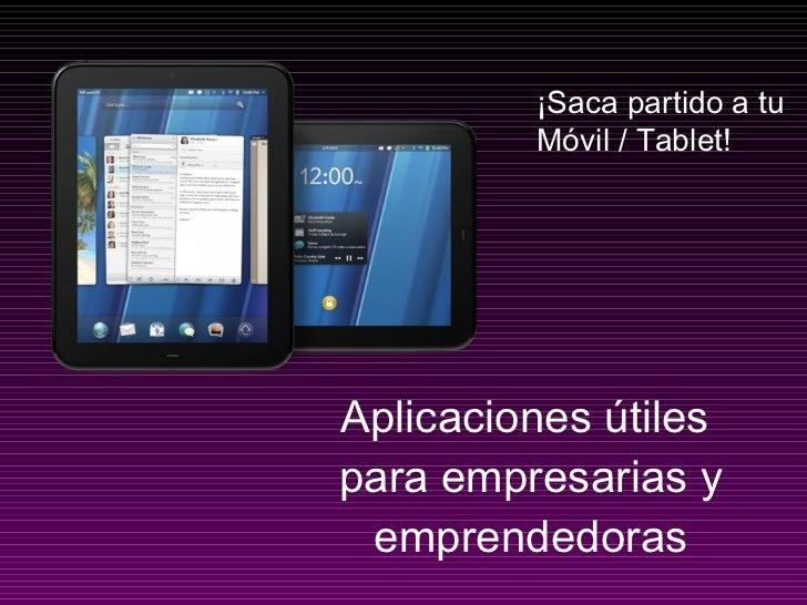 Aplicaciones útiles  para empresarias y emprendedoras ¡Saca partido a tu Móvil / Tablet!