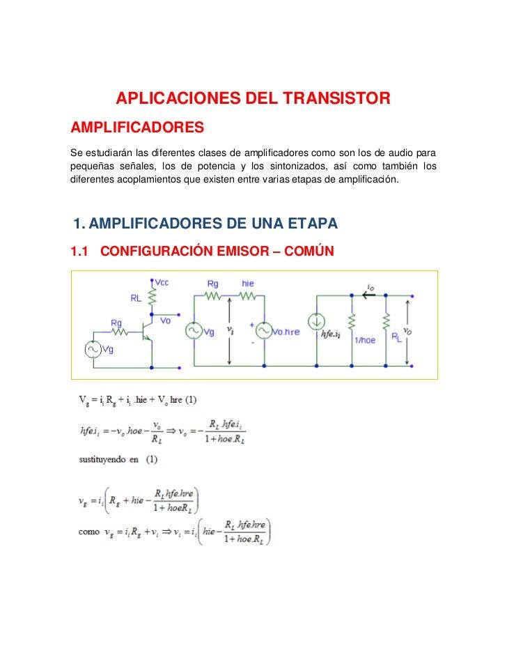 APLICACIONES DEL TRANSISTORAMPLIFICADORESSe estudiarán las diferentes clases de amplificadores como son los de audio parap...