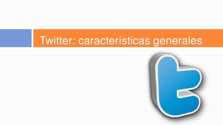 Twitter: características generales