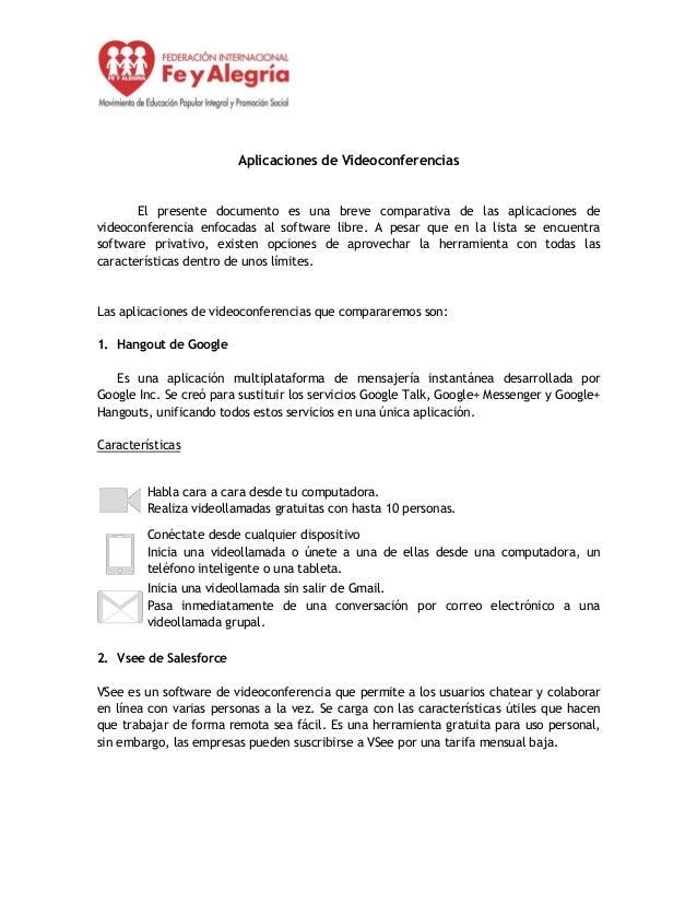 Aplicaciones de Videoconferencias El presente documento es una breve comparativa de las aplicaciones de videoconferencia e...