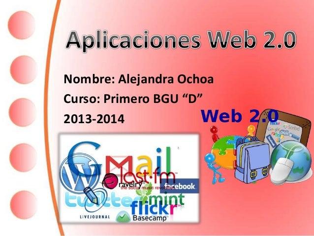 """Nombre: Alejandra Ochoa Curso: Primero BGU """"D"""" 2013-2014"""
