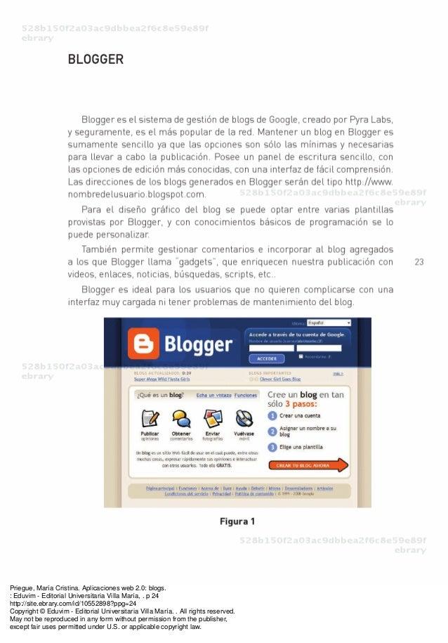 Priegue, María Cristina. Aplicaciones web 2.0: blogs. : Eduvim - Editorial Universitaria Villa María, . p 24 http://site.e...