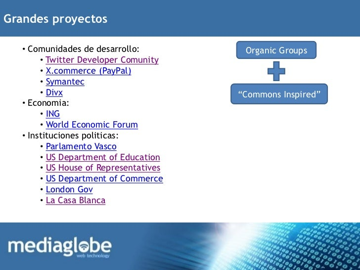 Grandes proyectos   • Comunidades de desarrollo:          Organic Groups        • Twitter Developer Comunity        • X.co...
