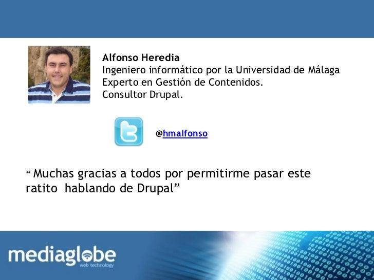 Alfonso Heredia             Ingeniero informático por la Universidad de Málaga             Experto en Gestión de Contenido...