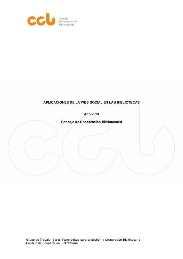 APLICACIONES DE LA WEB SOCIAL EN LAS BIBLIOTECAS                                        Año 2013                        Co...