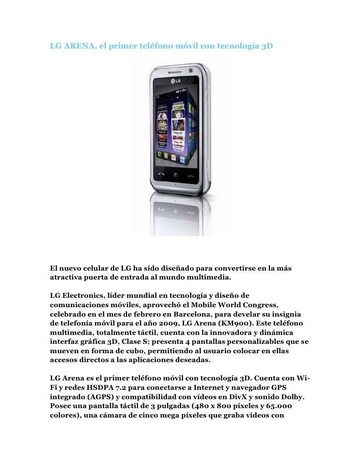"HYPERLINK "" http://guatemalatecnologica.blogspot.com/2009/02/lg-arena-el-primer-telefono-movil-con.html""  LG ARENA, el pr..."