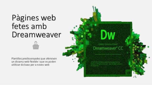 Plantilles predissenyades que ofereixen un disseny web flexible i que es poden utilitzar de base per a noves web Pàgines w...