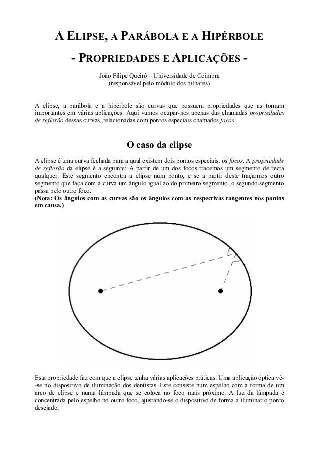 A ELIPSE, A PARÁBOLA E A HIPÉRBOLE              - PROPRIEDADES E APLICAÇÕES -                        João Filipe Queiró – ...
