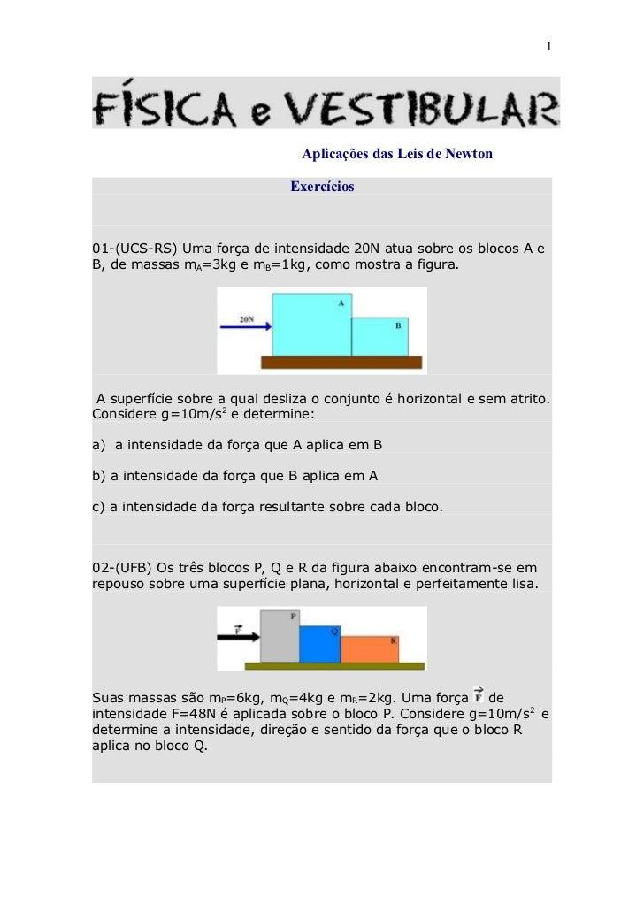 1                                Aplicações das Leis de Newton                               Exercícios01-(UCS-RS) Uma for...