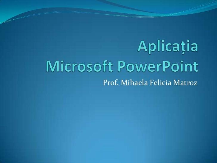 Prof. Mihaela Felicia Matroz