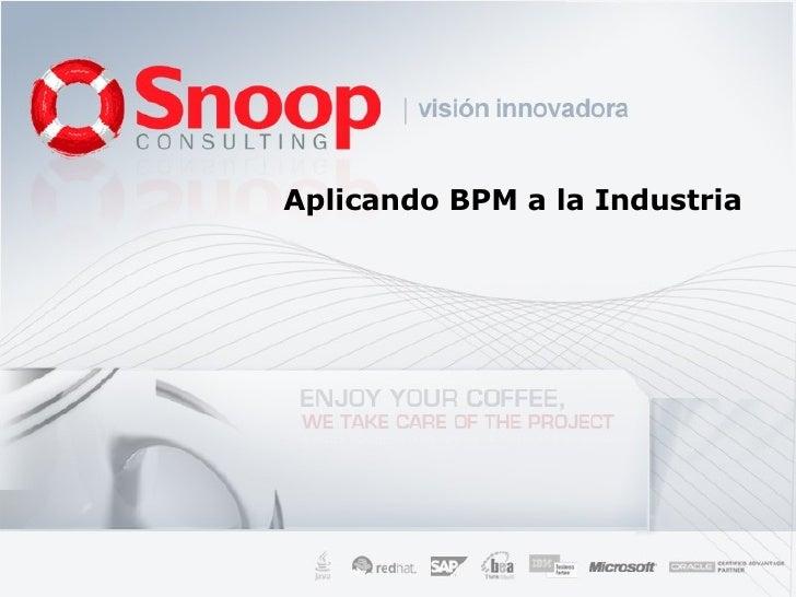 Aplicando BPM a la Industria