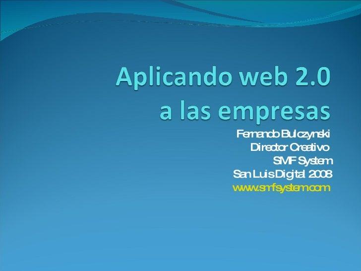 Fernando Bulczynski Director Creativo  SMF System San Luis Digital 2008 www.smfsystem.com