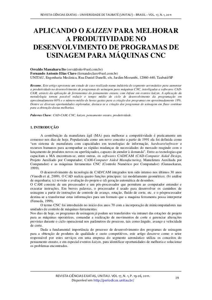 REVISTA CIÊNCIAS EXATAS – UNIVERSIDADE DE TAUBATÉ (UNITAU) – BRASIL – VOL. 17, N. 1, 2011  APLICANDO O KAIZEN PARA MELHORA...