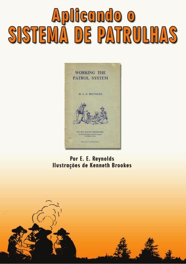 3 Nota do compilador. O livro Aplicando o Sistema de Patrulhas surgiu no Brasil em 1950, numa época em que a produção lite...