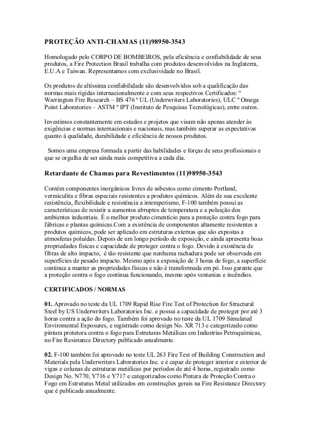 PROTEÇÃO ANTI-CHAMAS (11)98950-3543 Homologado pelo CORPO DE BOMBEIROS, pela eficiência e confiabilidade de seus produtos,...