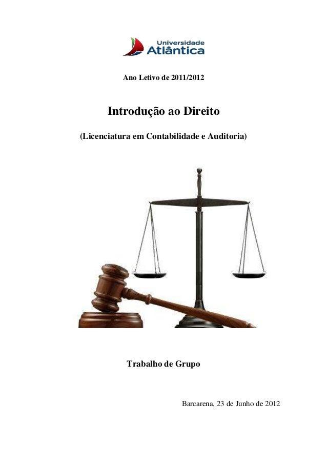 Ano Letivo de 2011/2012 Introdução ao Direito (Licenciatura em Contabilidade e Auditoria) Trabalho de Grupo Barcarena, 23 ...