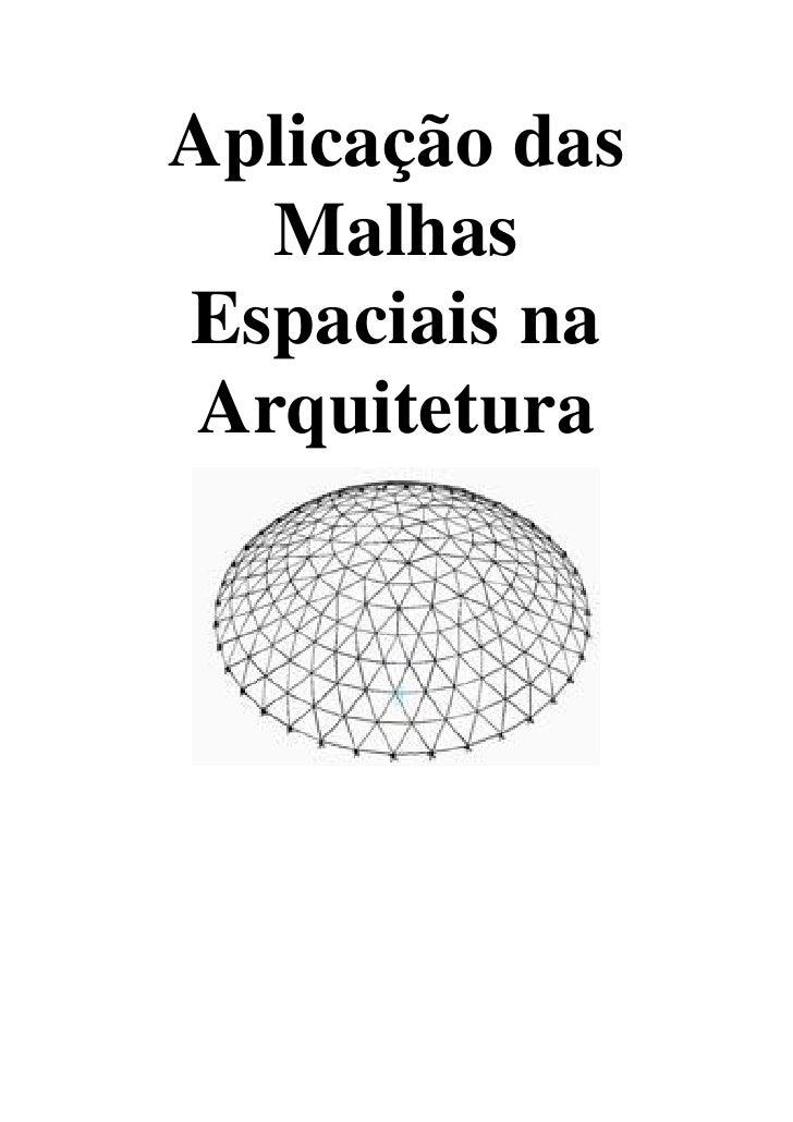 Aplicação das   MalhasEspaciais na Arquitetura
