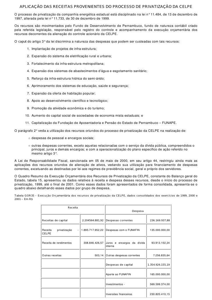 APLICAÇÃO DAS RECEITAS PROVENIENTES DO PROCESSO DE PRIVATIZAÇÃO DA CELPE O processo de privatização da companhia energétic...