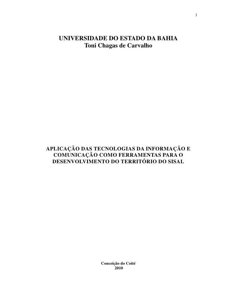 1   UNIVERSIDADE DO ESTADO DA BAHIA         Toni Chagas de CarvalhoAPLICAÇÃO DAS TECNOLOGIAS DA INFORMAÇÃO E  COMUNICAÇÃO ...