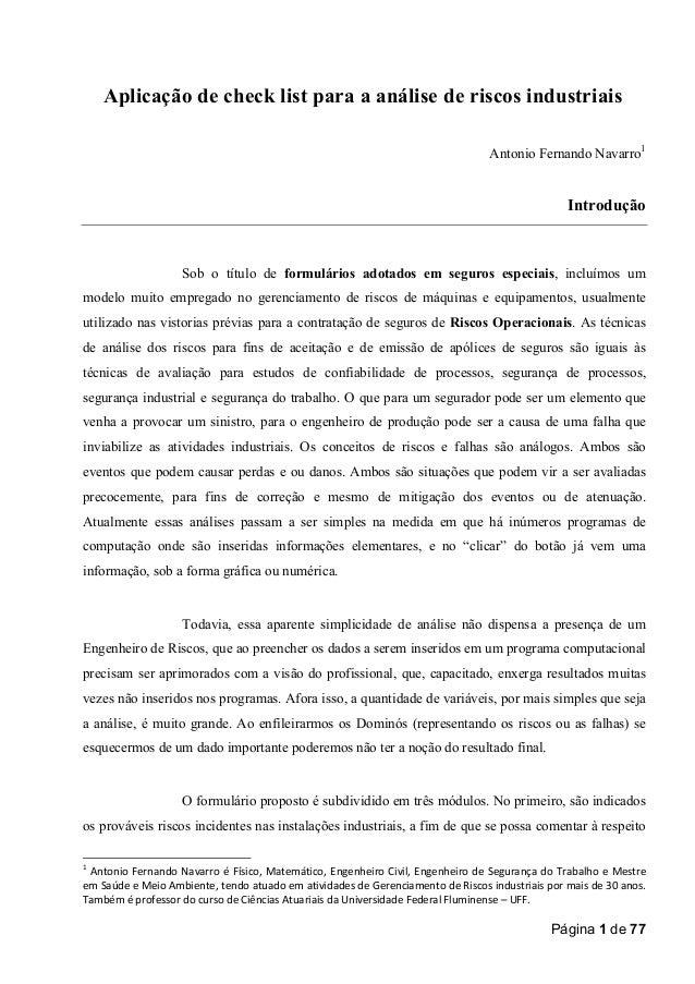 Aplicação de check list para a análise de riscos industriais Antonio Fernando Navarro1  Introdução  Sob o título de formul...