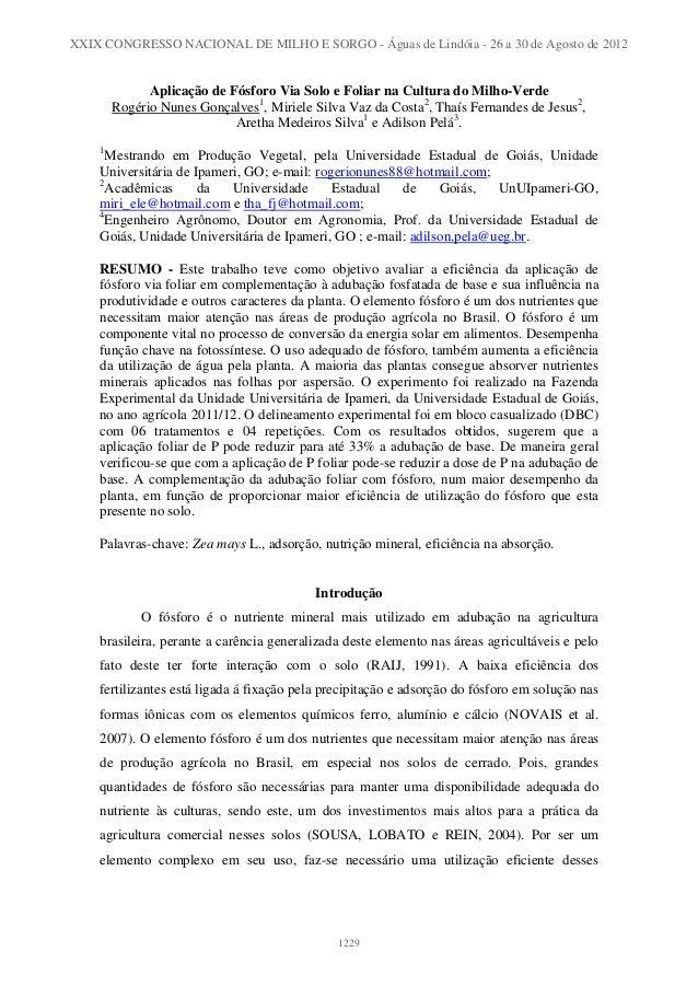 Aplicação de Fósforo Via Solo e Foliar na Cultura do Milho-Verde Rogério Nunes Gonçalves1 , Miriele Silva Vaz da Costa2 , ...