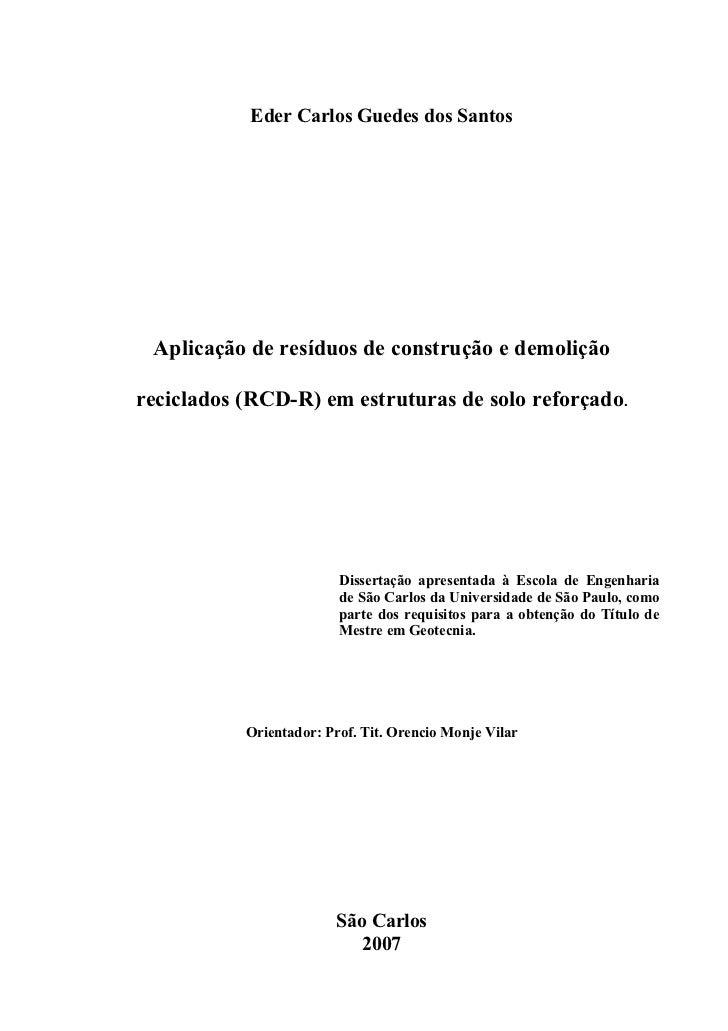 Eder Carlos Guedes dos Santos Aplicação de resíduos de construção e demoliçãoreciclados (RCD-R) em estruturas de solo refo...