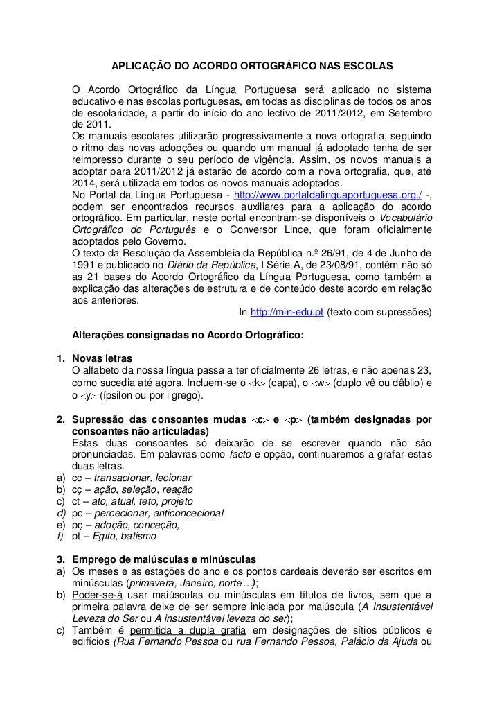 APLICAÇÃO DO Acordo ortográfico nas escolas <br />O Acordo Ortográfico da Língua Portuguesa será aplicado no sistema educa...