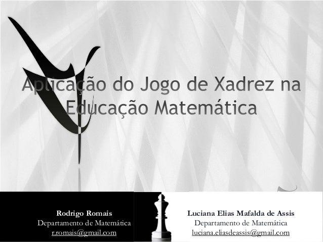 Rodrigo Romais          Luciana Elias Mafalda de AssisDepartamento de Matemática     Departamento de Matemática   r.romais...