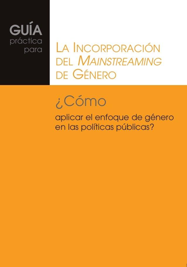 ¿Cómoaplicar el enfoque de géneroen las políticas públicas?¿Cómoaplicar el enfoque de géneroen las políticas públicas?LA I...