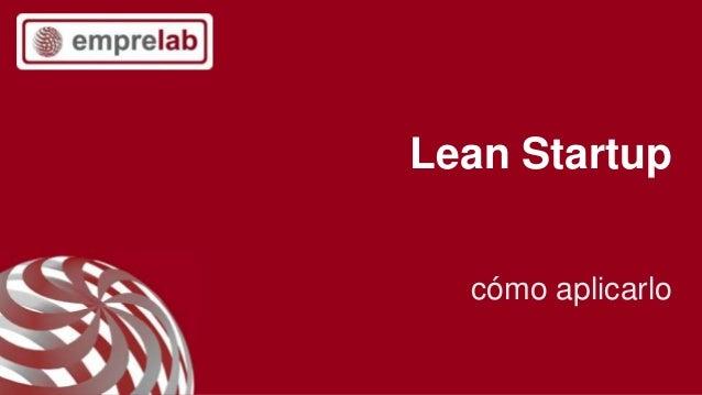 Lean Startup cómo aplicarlo Formación