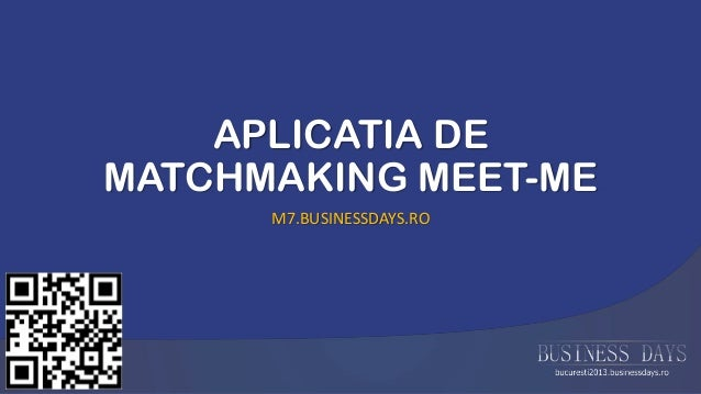 APLICATIA DE MATCHMAKING MEET-ME M7.BUSINESSDAYS.RO
