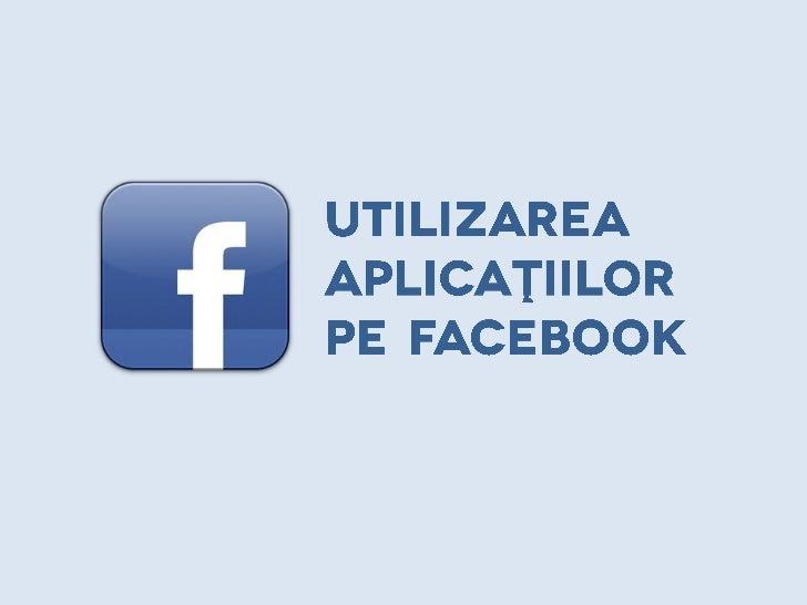 Aplicaţii eficiente pe Facebook