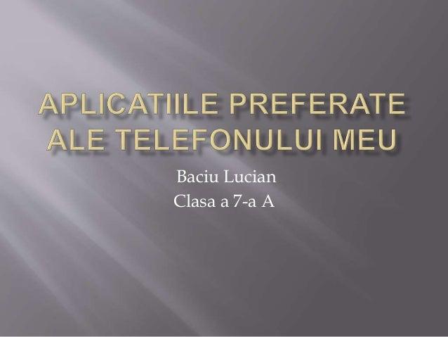 Baciu Lucian Clasa a 7-a A