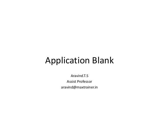Application Blank Aravind.T.S Assist Professor aravind@maxtrainer.in