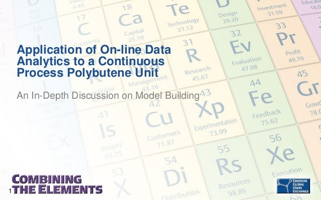 Application of On-line Data Analytics to a Continuous Process Polybutene Unit An In-Depth Discussion on Model Building  1