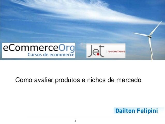 1 Dailton Felipini Como avaliar produtos e nichos de mercado