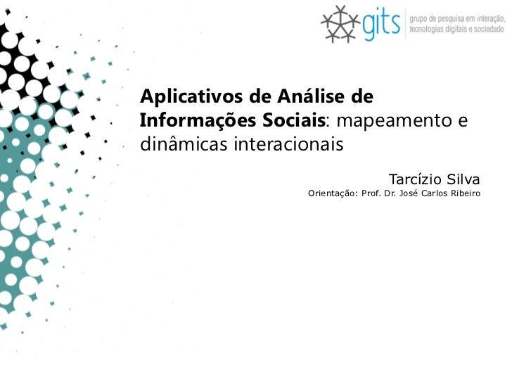 Aplicativos de Análise deInformações Sociais: mapeamento edinâmicas interacionais                                   Tarcíz...