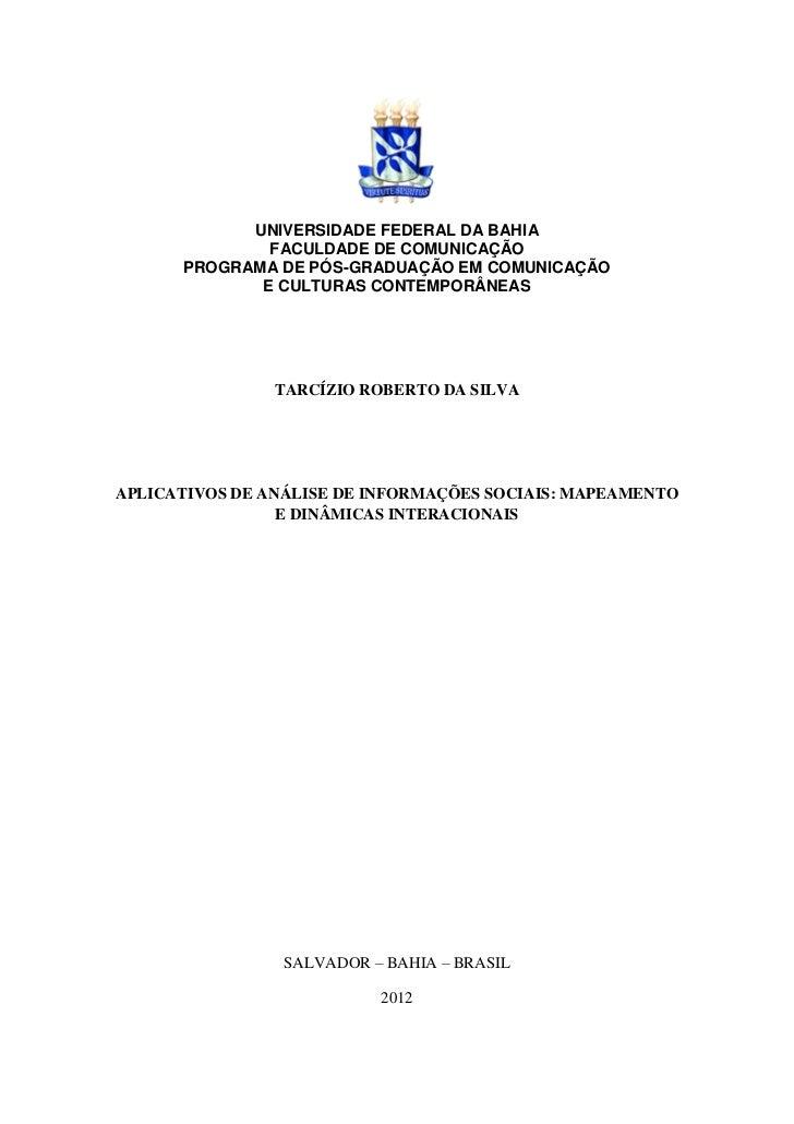 UNIVERSIDADE FEDERAL DA BAHIA              FACULDADE DE COMUNICAÇÃO      PROGRAMA DE PÓS-GRADUAÇÃO EM COMUNICAÇÃO         ...