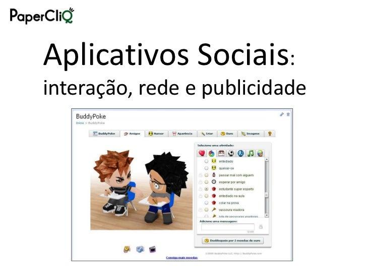 Aplicativos Sociais: interação, rede e publicidade