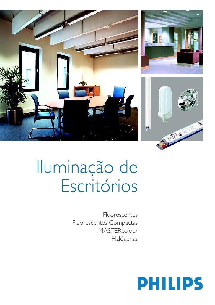 Iluminação de     Escritórios                 Fluorescentes      Fluorescentes Compactas                MASTERcolour      ...