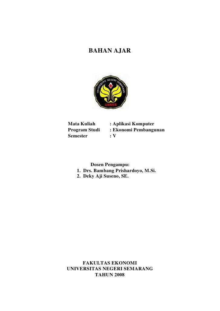 BAHAN AJAR     Mata Kuliah      : Aplikasi Komputer Program Studi    : Ekonomi Pembangunan Semester         :V            ...