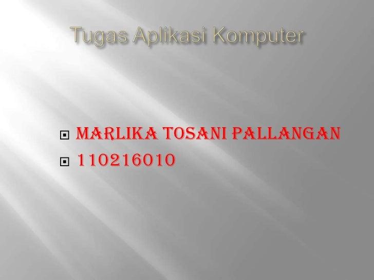    Marlika Tosani Pallangan   110216010