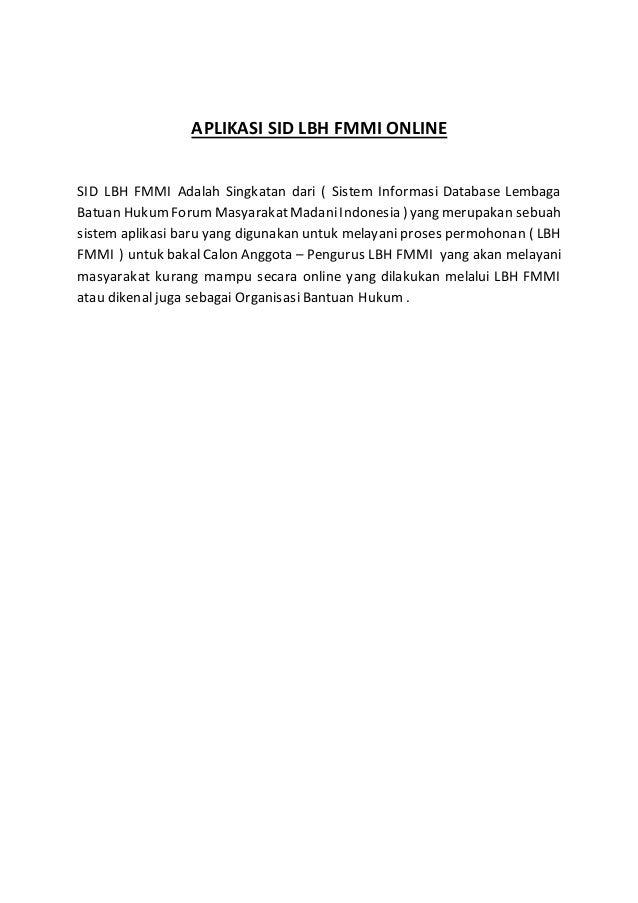 APLIKASI SID LBH FMMI ONLINE SID LBH FMMI Adalah Singkatan dari ( Sistem Informasi Database Lembaga Batuan HukumForumMasya...