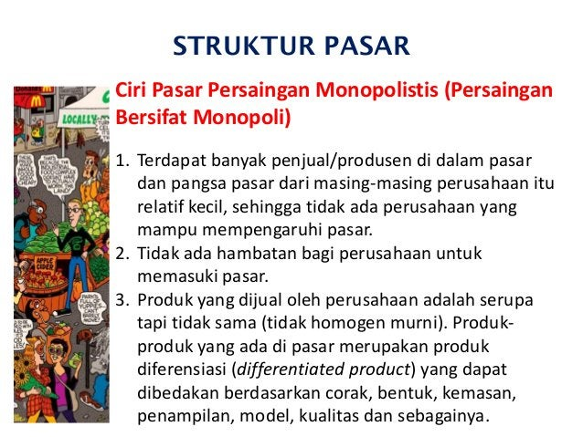 STRUKTUR PASAR Ciri Pasar Persaingan Monopolistis (Persaingan Bersifat Monopoli) 1. Terdapat banyak penjual/produsen di da...