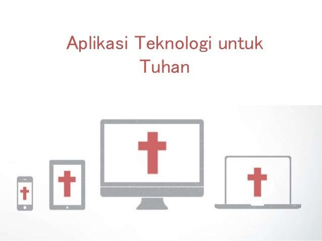 Aplikasi Teknologi untuk Tuhan
